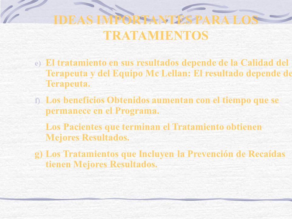 IDEAS IMPORTANTES PARA LOS TRATAMIENTOS