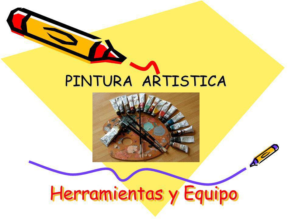 PINTURA ARTISTICA Herramientas y Equipo