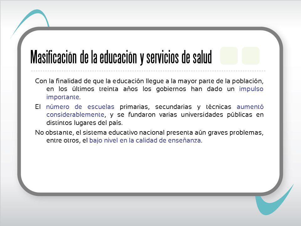 Masificación de la educación y servicios de salud