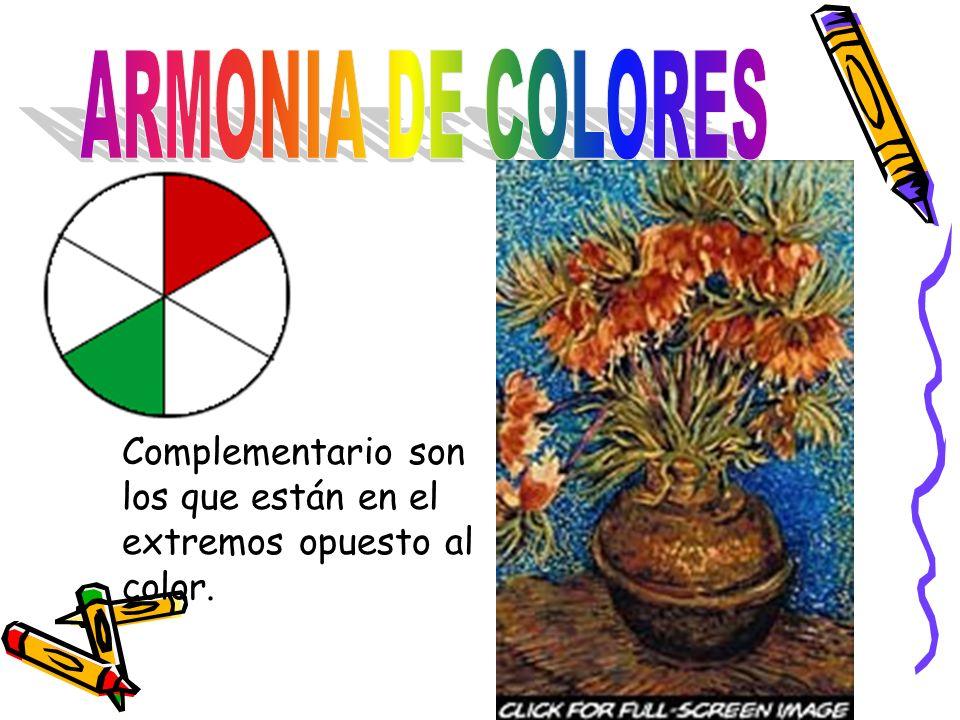 ARMONIA DE COLORES Complementario son los que están en el extremos opuesto al color.