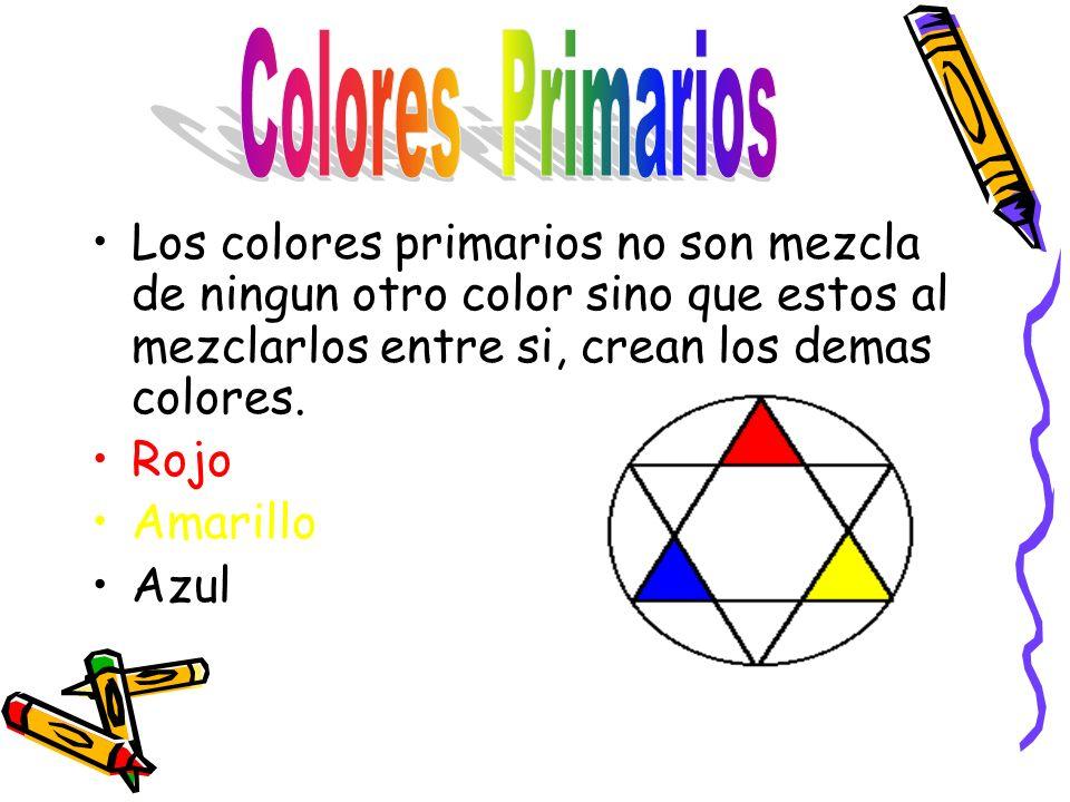Colores Primarios Los colores primarios no son mezcla de ningun otro color sino que estos al mezclarlos entre si, crean los demas colores.