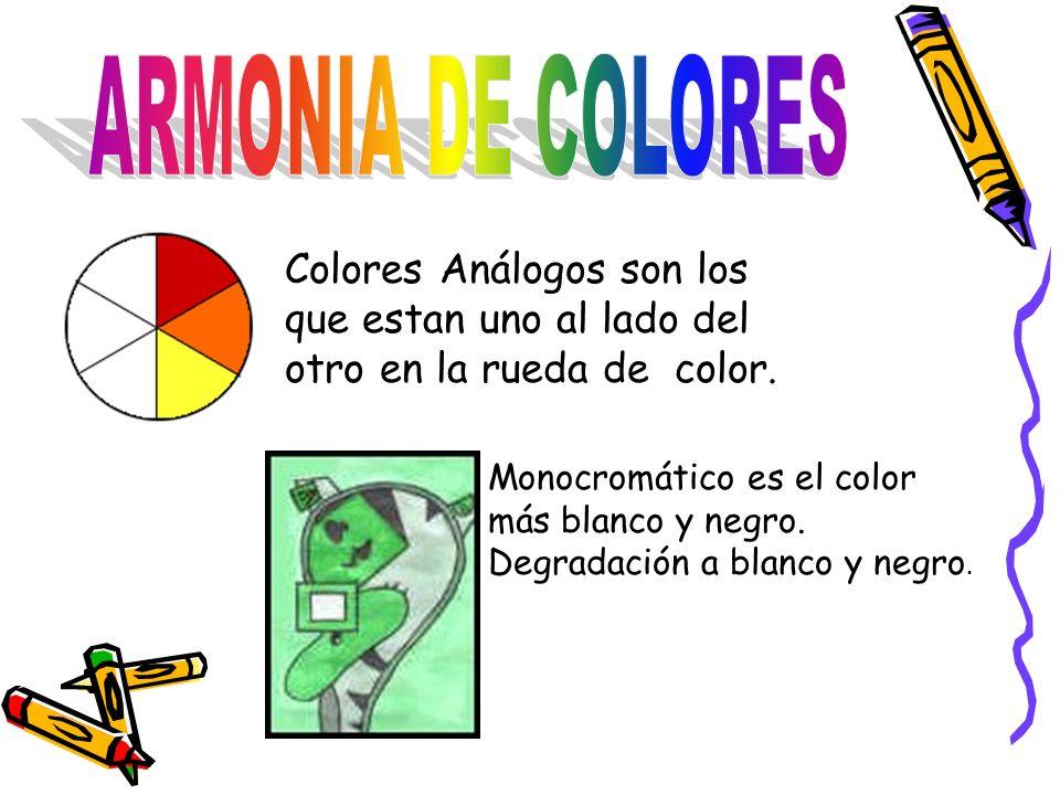 ARMONIA DE COLORES Colores Análogos son los que estan uno al lado del otro en la rueda de color.