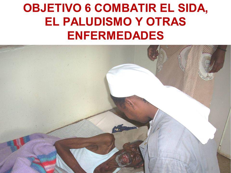 OBJETIVO 6 COMBATIR EL SIDA, EL PALUDISMO Y OTRAS ENFERMEDADES