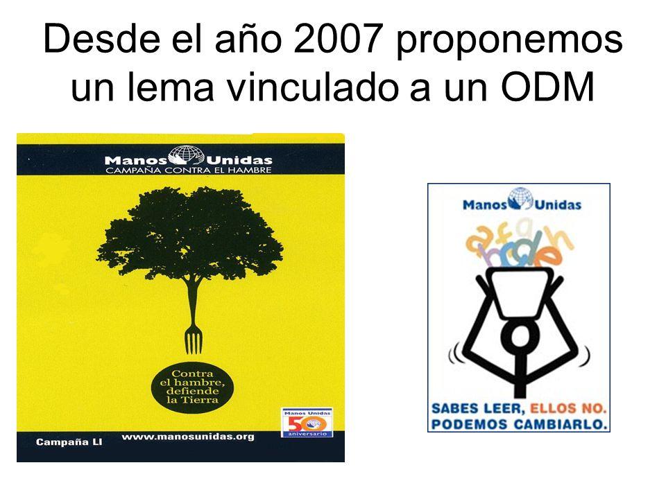 Desde el año 2007 proponemos un lema vinculado a un ODM