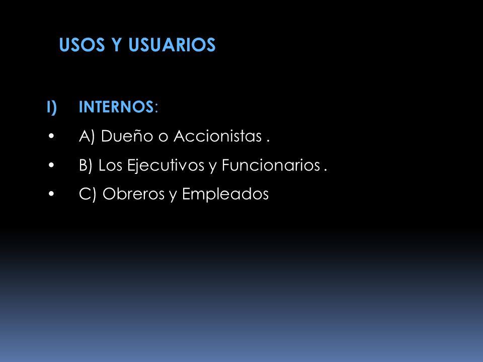 USOS Y USUARIOS INTERNOS: A) Dueño o Accionistas .
