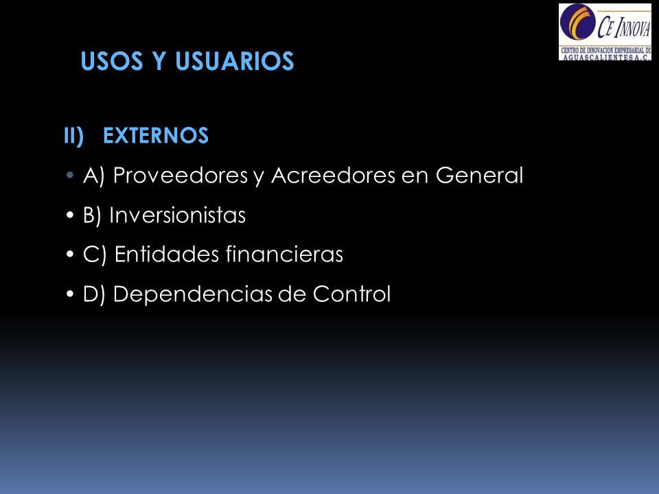 USOS Y USUARIOS II) EXTERNOS A) Proveedores y Acreedores en General