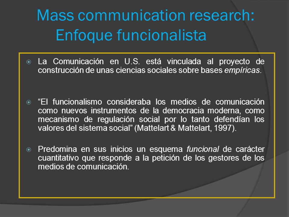 Mass communication research: Enfoque funcionalista