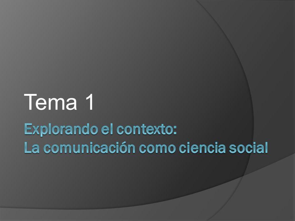 Explorando el contexto: La comunicación como ciencia social