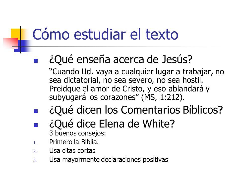 Cómo estudiar el texto ¿Qué enseña acerca de Jesús