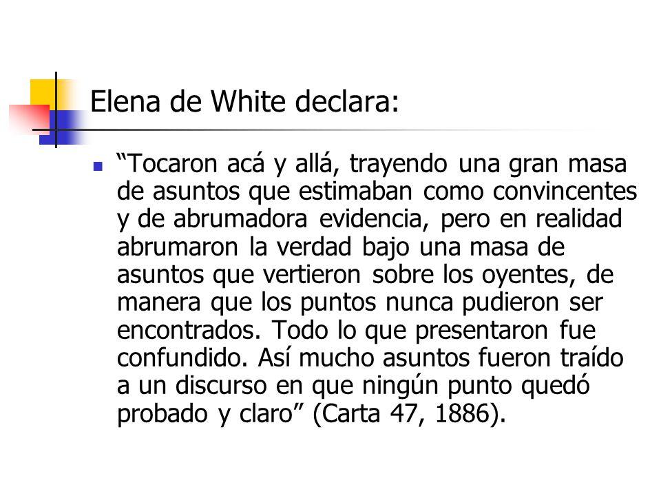 Elena de White declara: