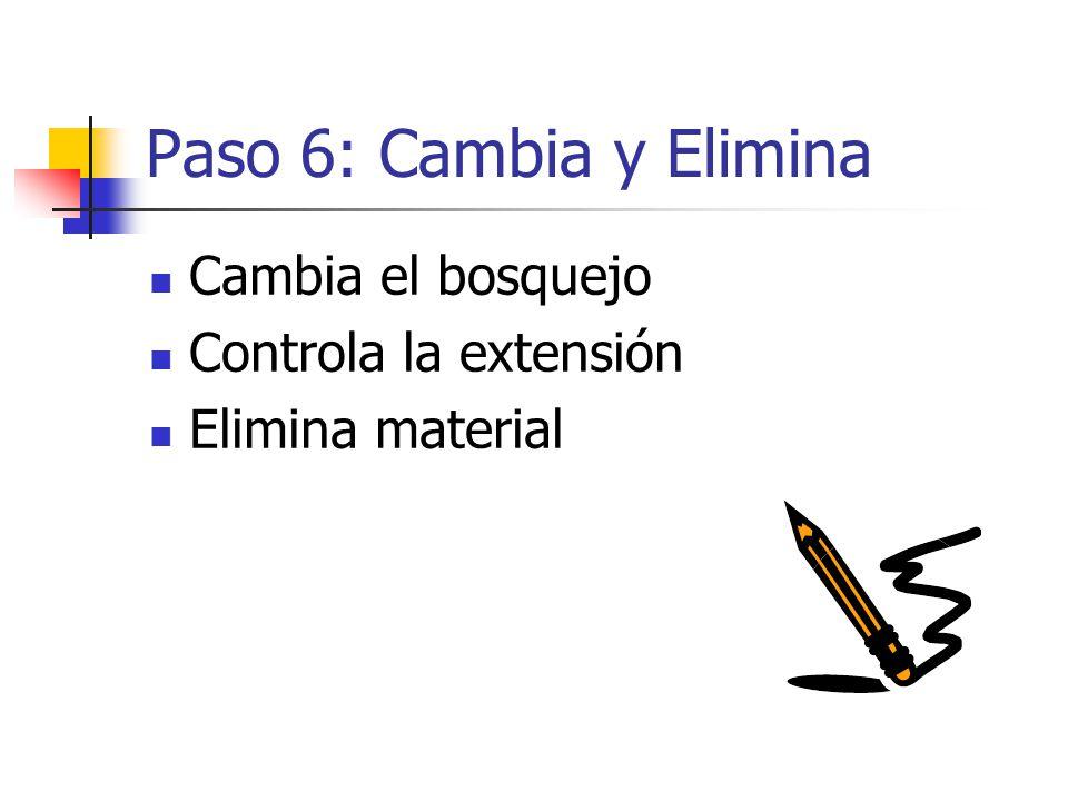 Paso 6: Cambia y Elimina Cambia el bosquejo Controla la extensión