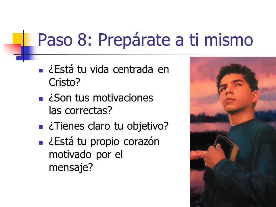 Paso 8: Prepárate a ti mismo
