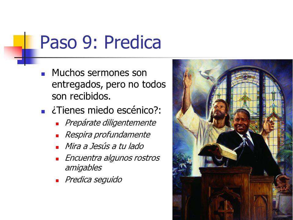 Paso 9: Predica Muchos sermones son entregados, pero no todos son recibidos. ¿Tienes miedo escénico :