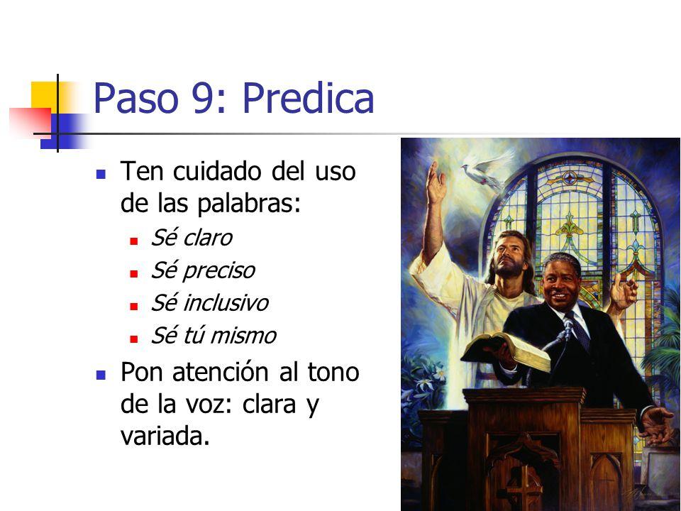 Paso 9: Predica Ten cuidado del uso de las palabras: