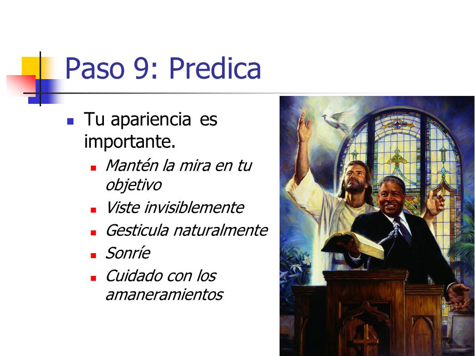 Paso 9: Predica Tu apariencia es importante.