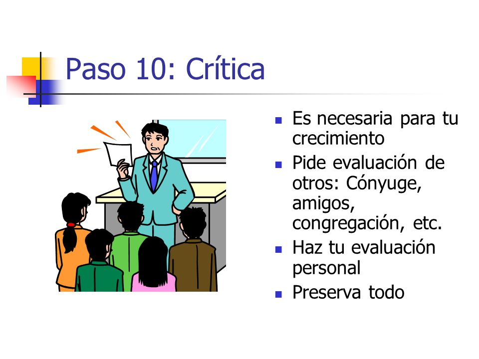 Paso 10: Crítica Es necesaria para tu crecimiento