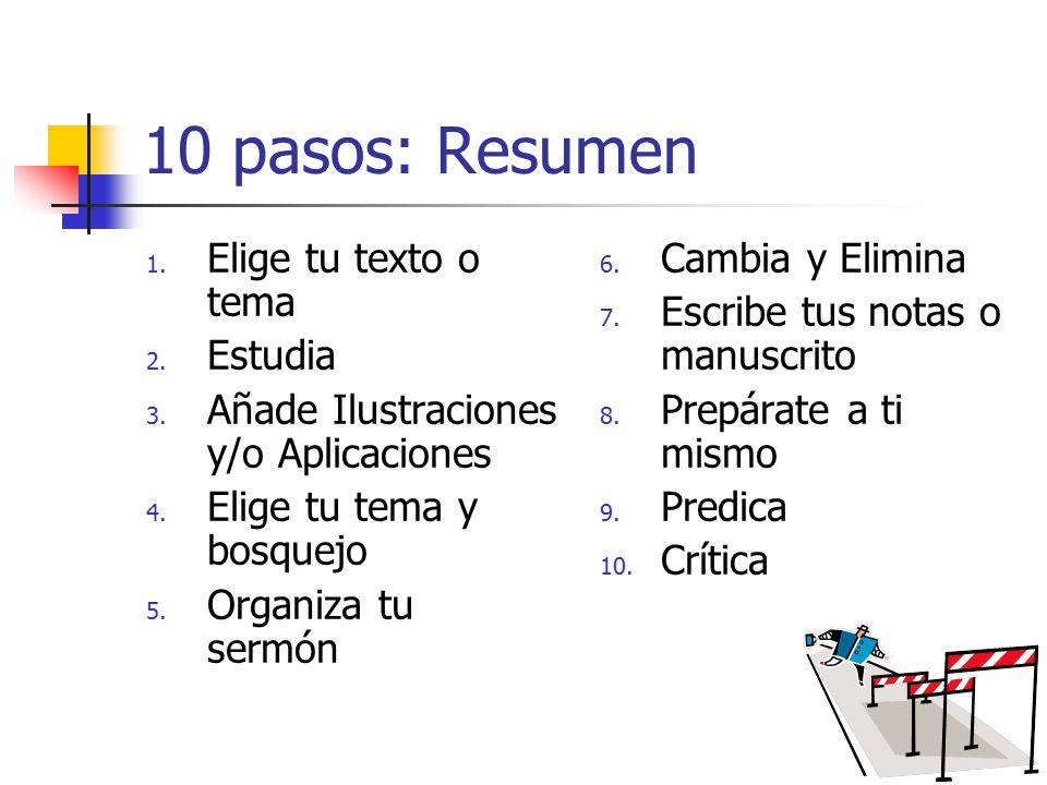 10 pasos: Resumen Elige tu texto o tema Estudia