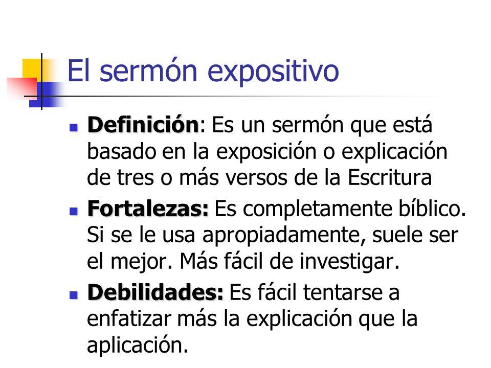El sermón expositivo Definición: Es un sermón que está basado en la exposición o explicación de tres o más versos de la Escritura.