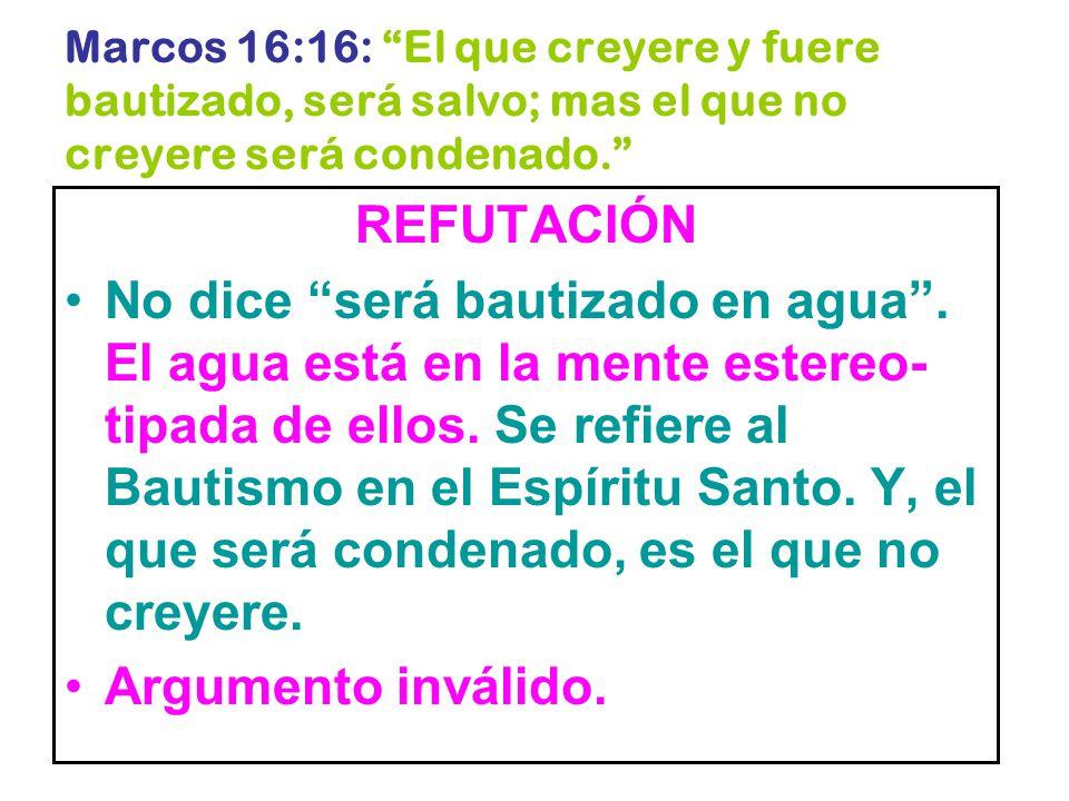 Marcos 16:16: El que creyere y fuere bautizado, será salvo; mas el que no creyere será condenado.