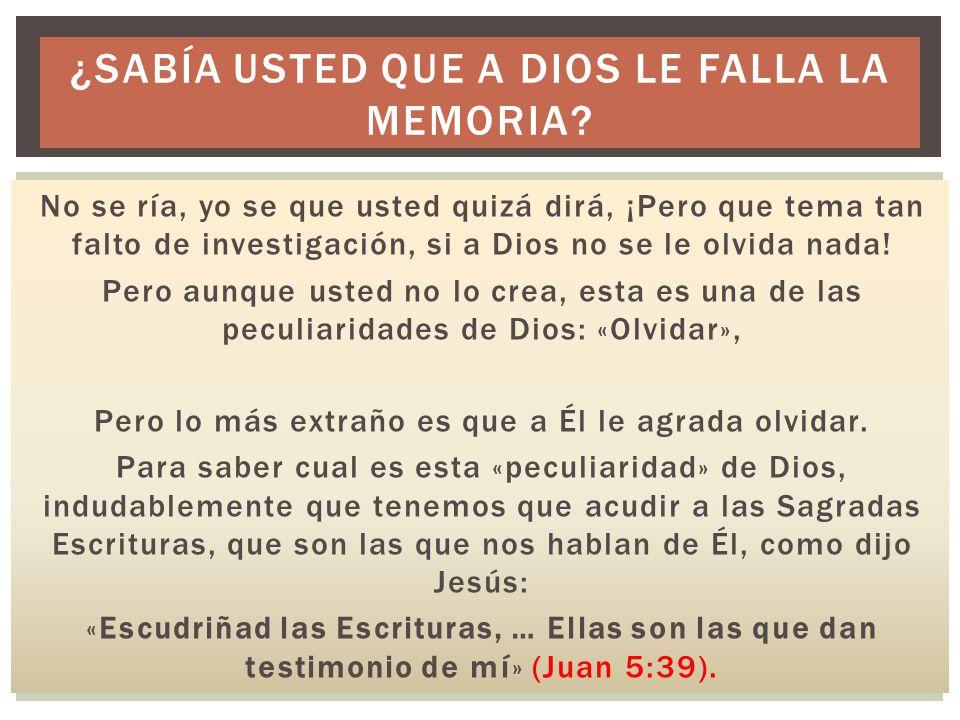 ¿Sabía usted que a Dios le falla la memoria