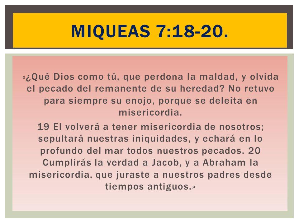 Miqueas 7:18-20.