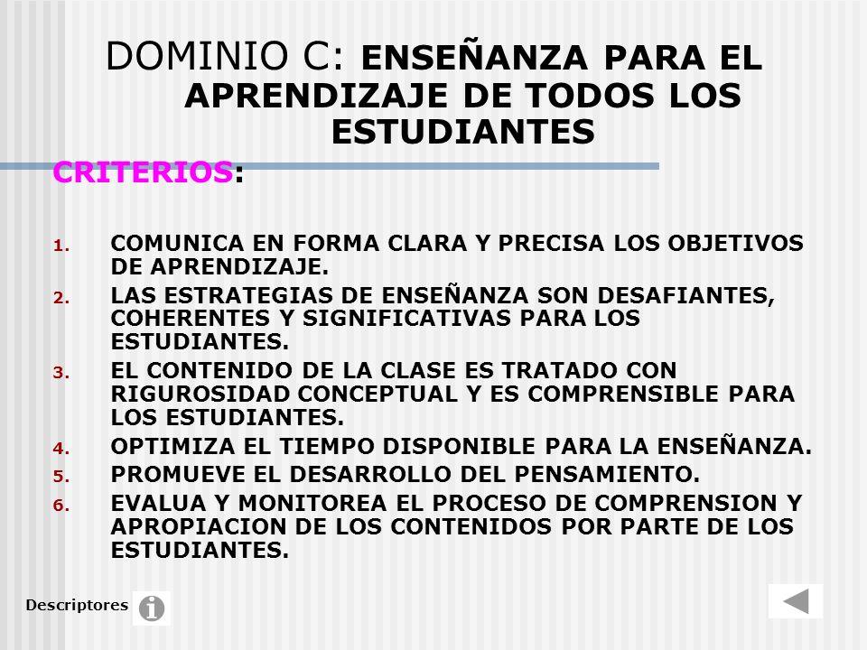 DOMINIO C: ENSEÑANZA PARA EL APRENDIZAJE DE TODOS LOS ESTUDIANTES