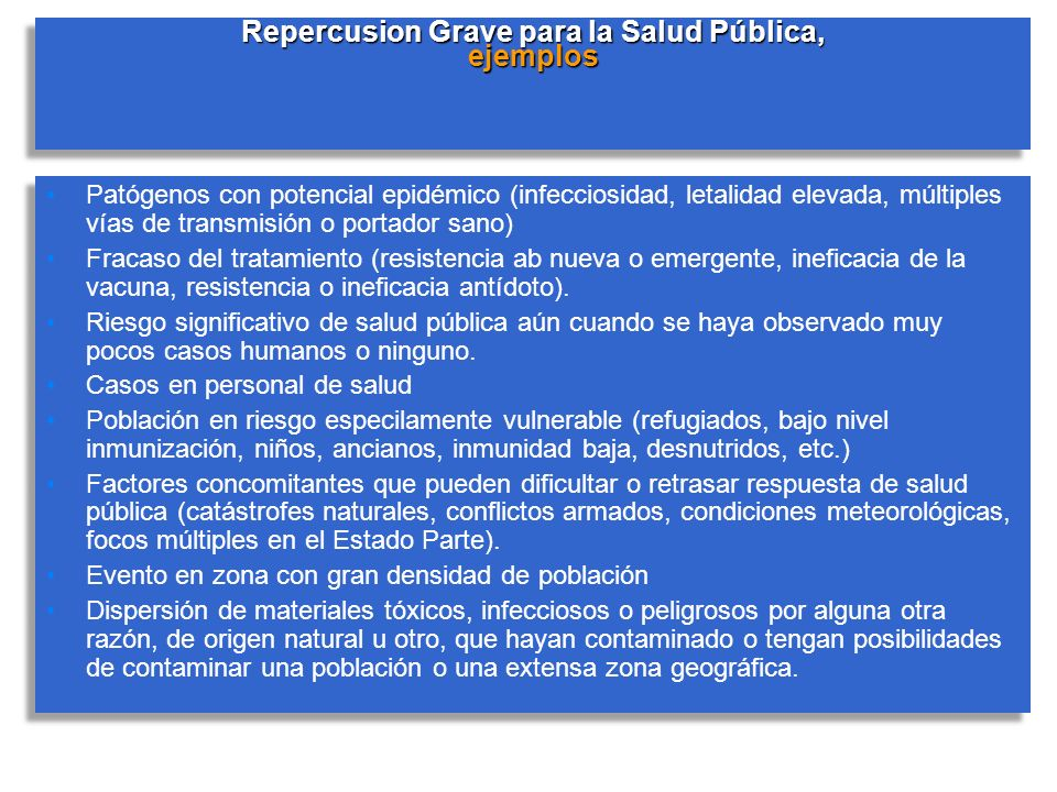 Repercusion Grave para la Salud Pública, ejemplos