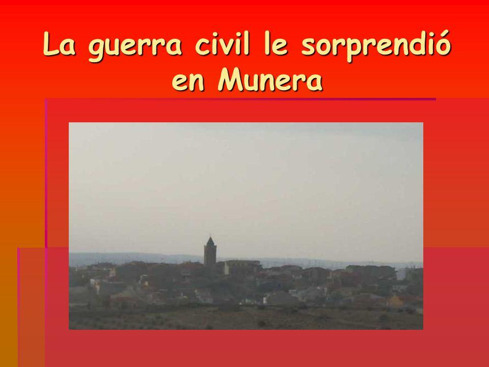 La guerra civil le sorprendió en Munera