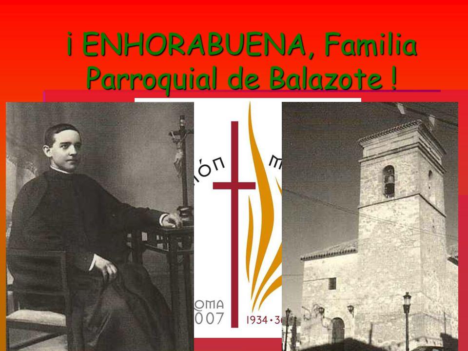 ¡ ENHORABUENA, Familia Parroquial de Balazote !