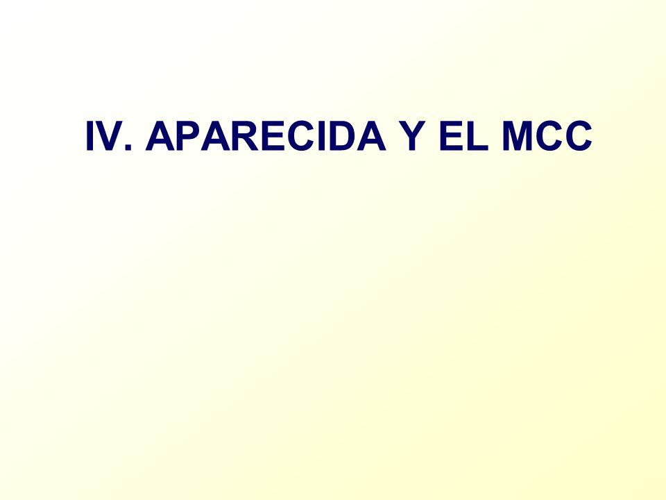 IV. APARECIDA Y EL MCC