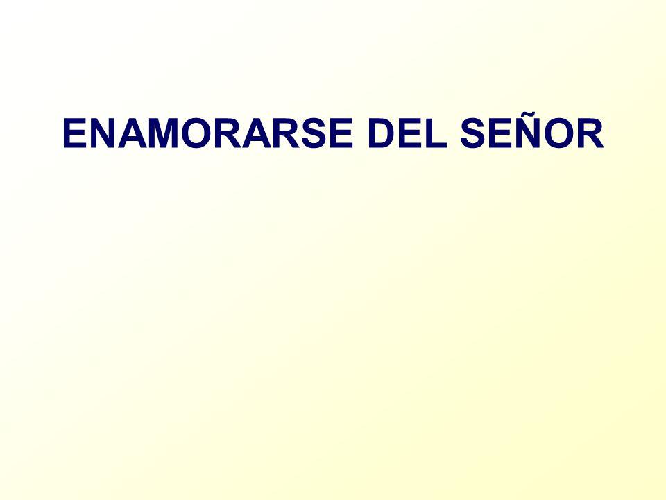ENAMORARSE DEL SEÑOR