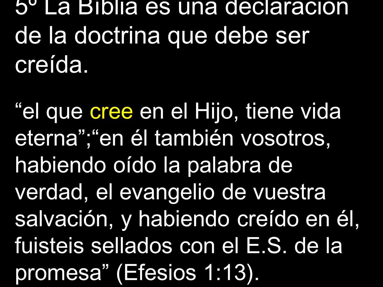 5º La Bíblia es una declaración de la doctrina que debe ser creída.