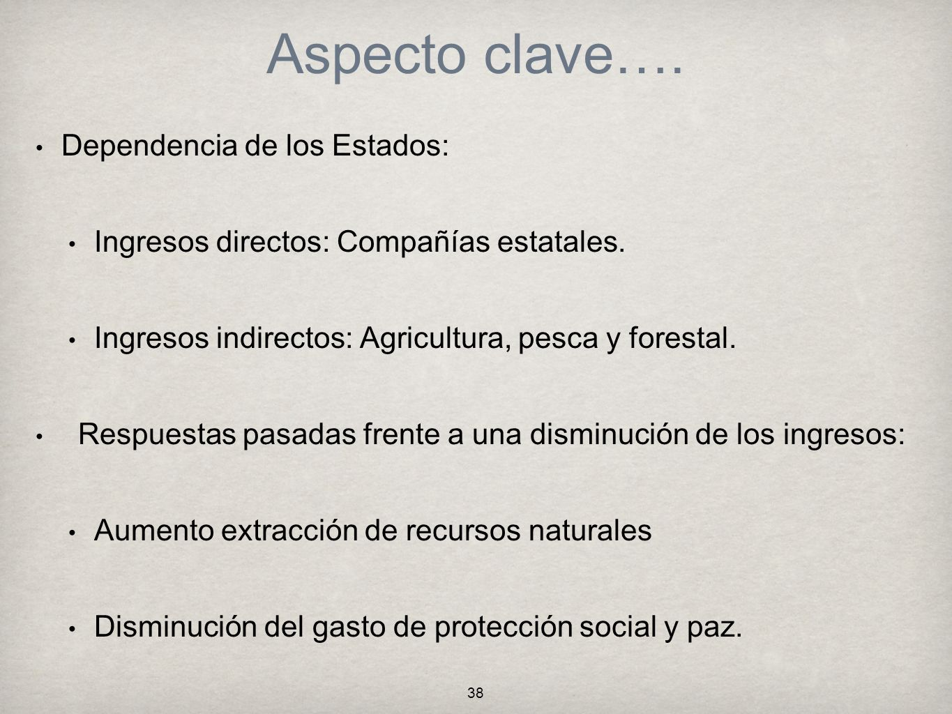 Aspecto clave…. Dependencia de los Estados: