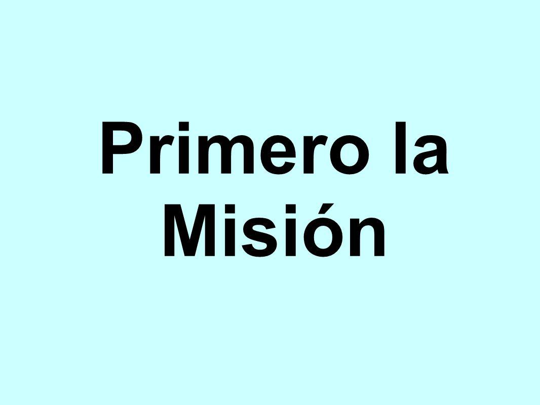 Primero la Misión