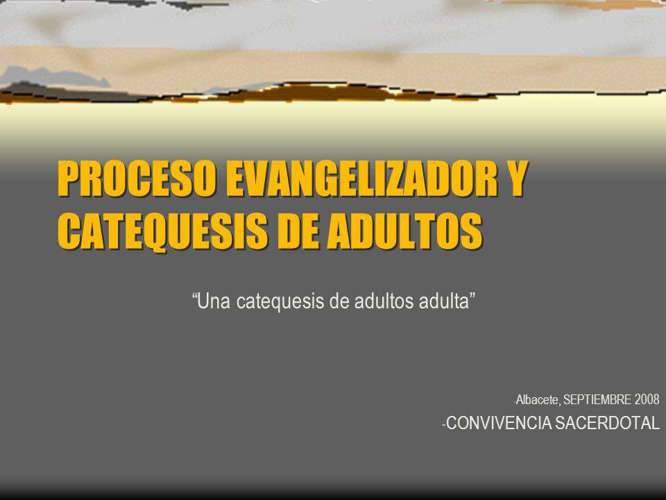 PROCESO EVANGELIZADOR Y CATEQUESIS DE ADULTOS
