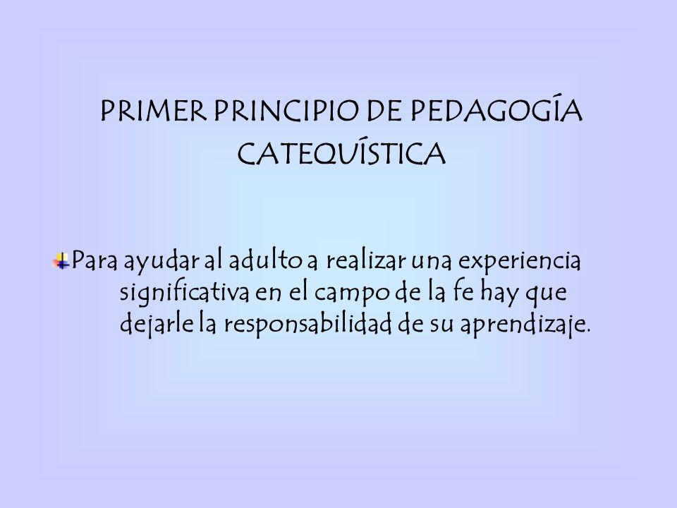 PRIMER PRINCIPIO DE PEDAGOGÍA CATEQUÍSTICA