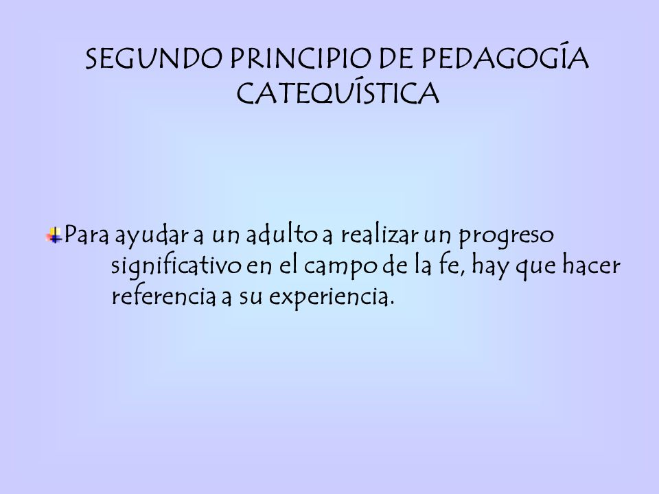 SEGUNDO PRINCIPIO DE PEDAGOGÍA CATEQUÍSTICA