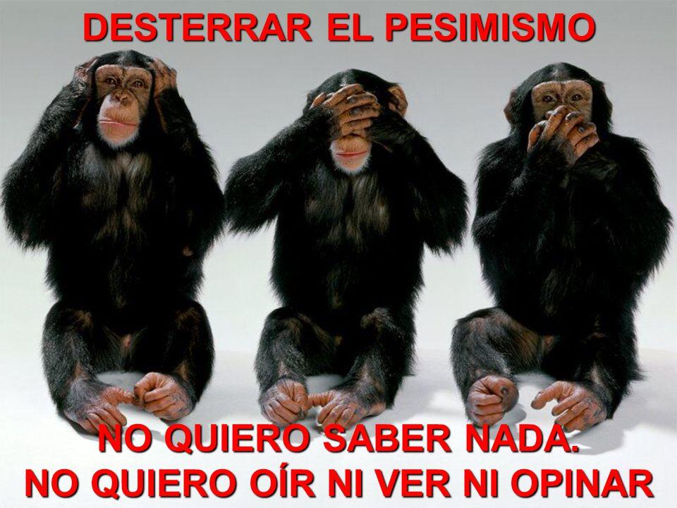 DESTERRAR EL PESIMISMO