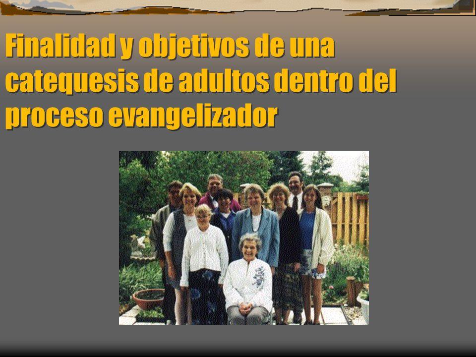 Finalidad y objetivos de una catequesis de adultos dentro del proceso evangelizador