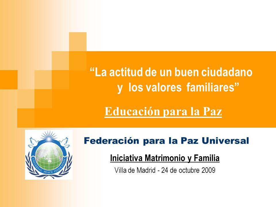 La actitud de un buen ciudadano y los valores familiares Educación para la Paz
