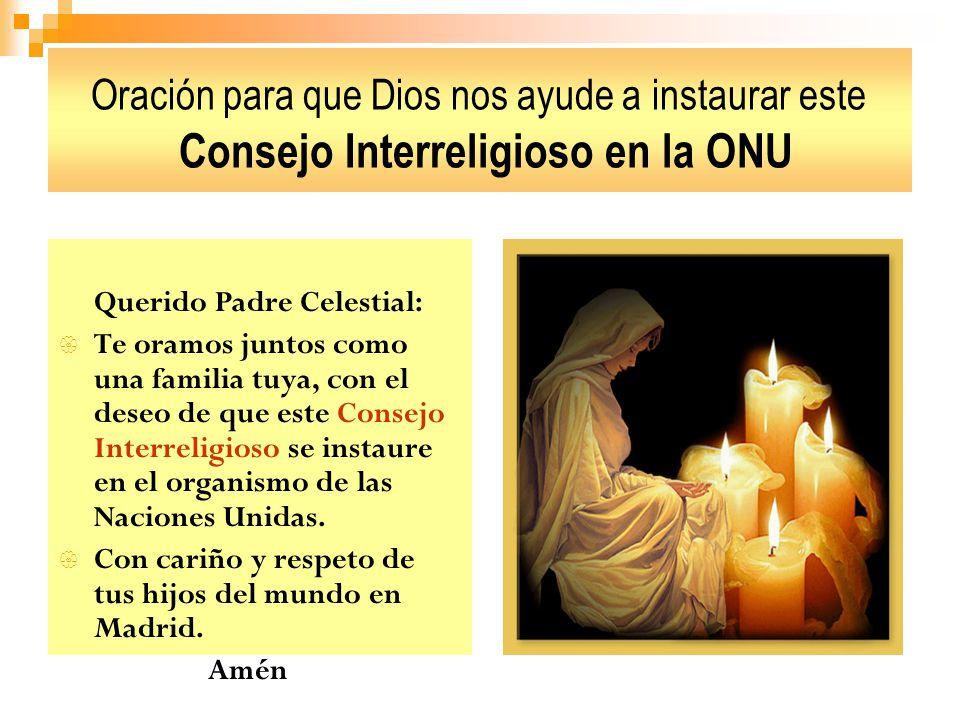 Oración para que Dios nos ayude a instaurar este Consejo Interreligioso en la ONU