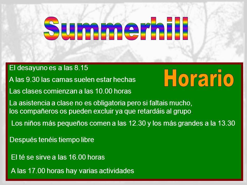 Summerhill Horario El desayuno es a las 8.15