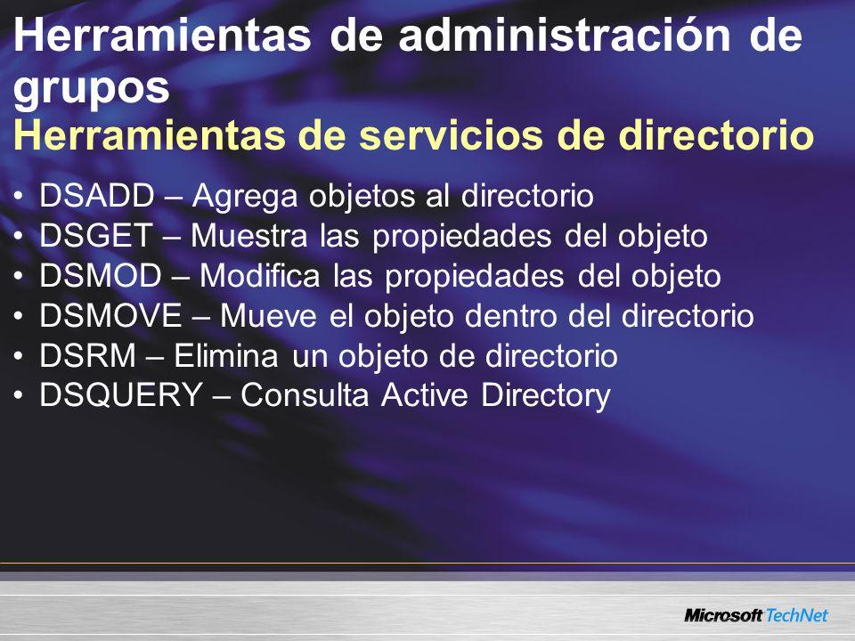 Herramientas de administración de grupos Herramientas de servicios de directorio