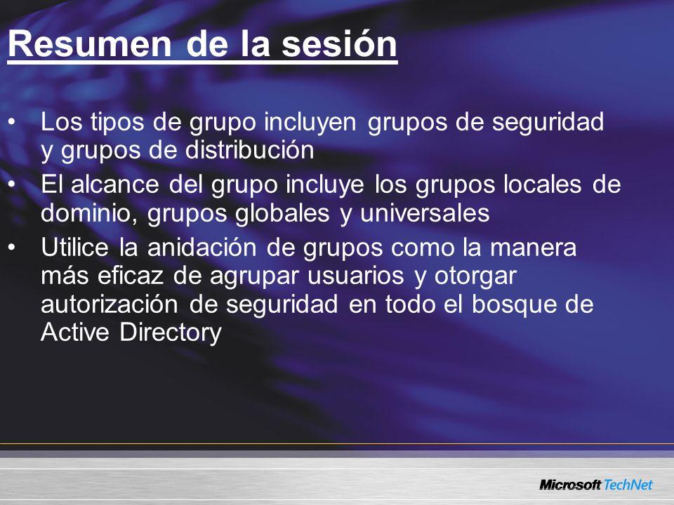 Resumen de la sesión Los tipos de grupo incluyen grupos de seguridad y grupos de distribución.