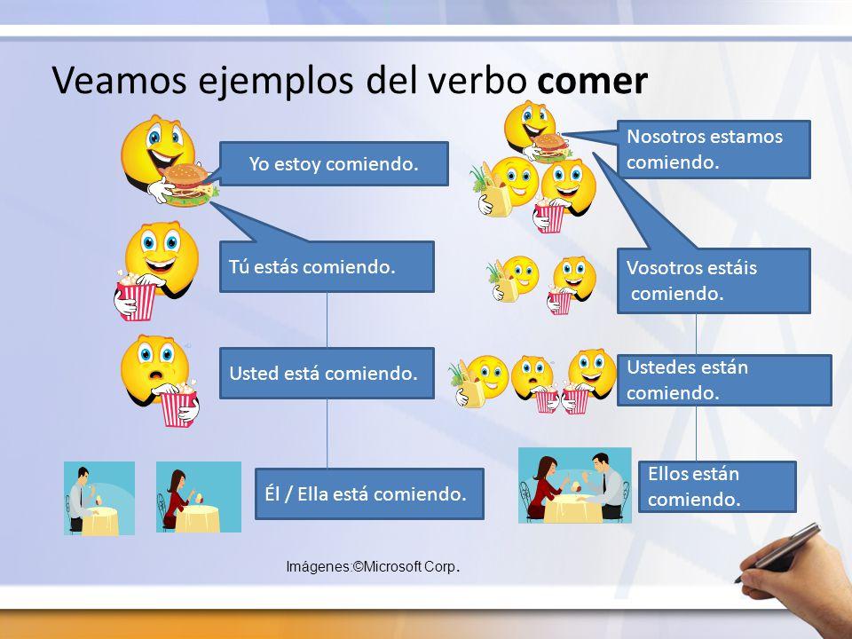 Veamos ejemplos del verbo comer