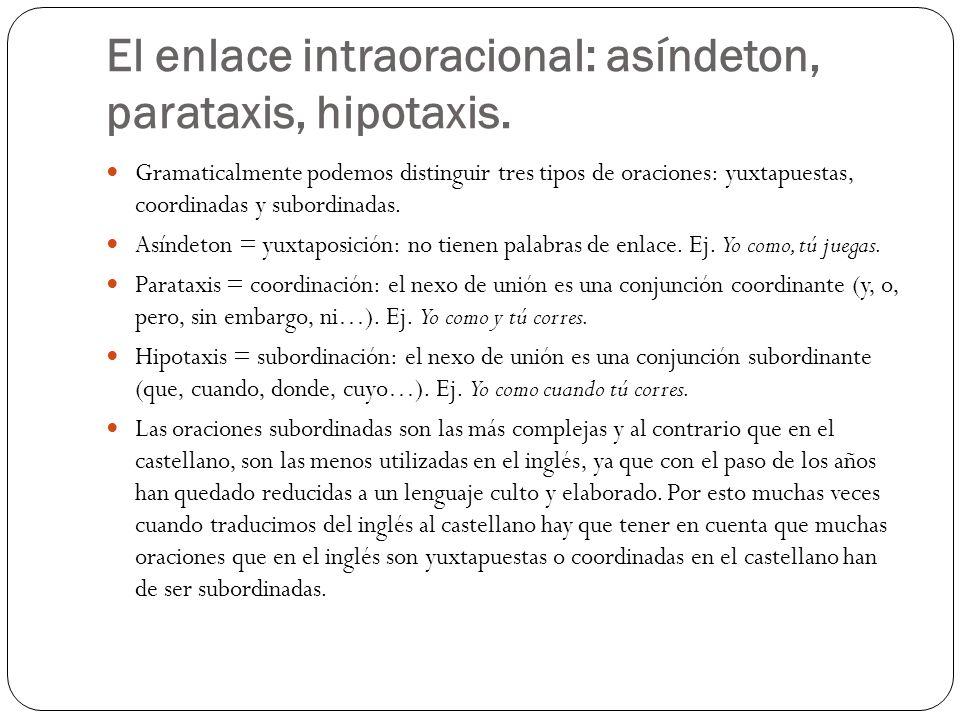 El enlace intraoracional: asíndeton, parataxis, hipotaxis.