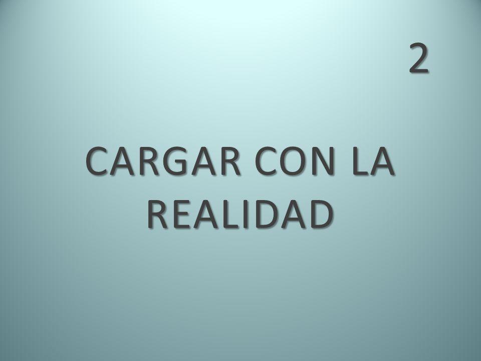 2 CARGAR CON LA REALIDAD