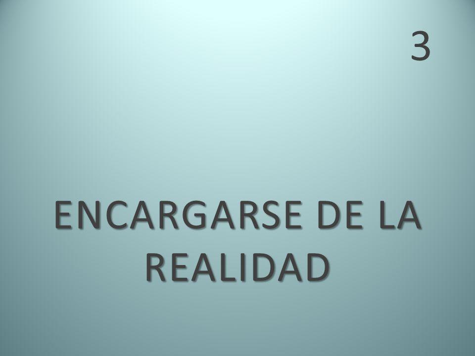 ENCARGARSE DE LA REALIDAD