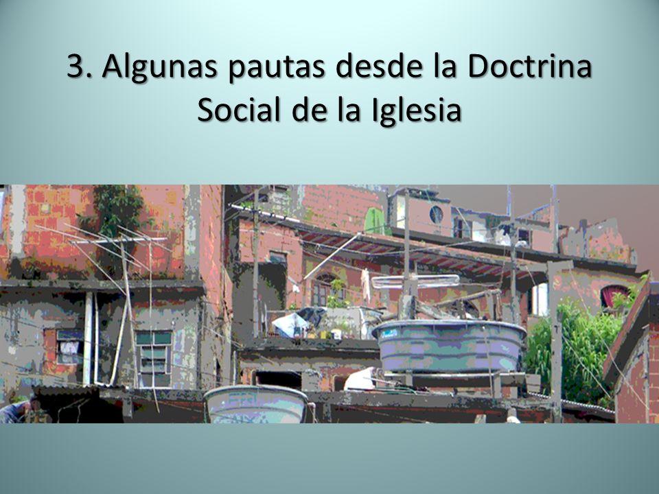 3. Algunas pautas desde la Doctrina Social de la Iglesia