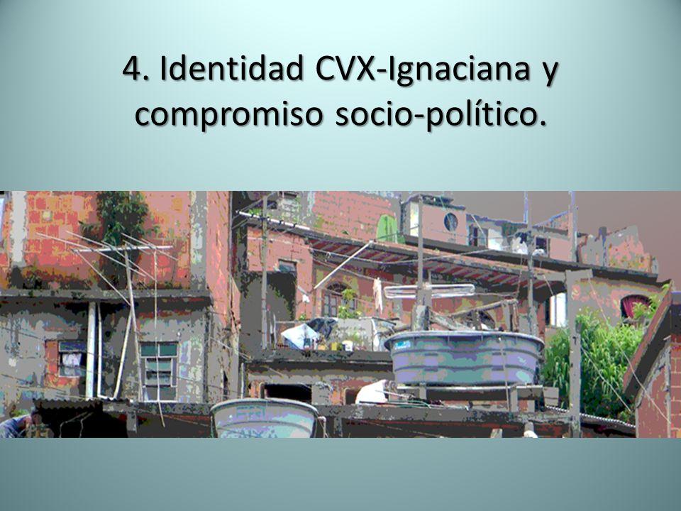 4. Identidad CVX-Ignaciana y compromiso socio-político.